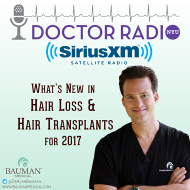 RADIO INTERVIEW: What's New for Hair Loss and Hair Transplants in 2017?