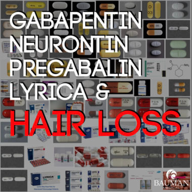 Do Gabapentin Neurontin and Pregabalin Lyrica Cause Hair Loss?