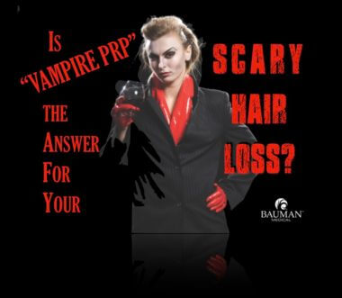 Vampire-PRP Platelet Rich Plasma for Hair Loss